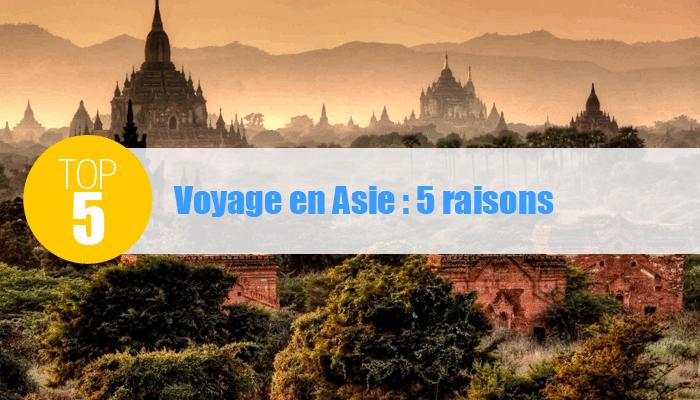 5 raisons d'aller en asie