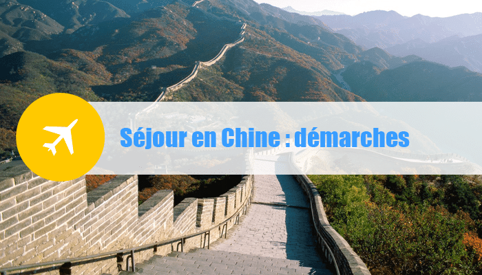 sejour chine demarches